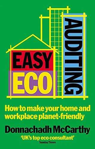 Easy ECO Auditing: How to Make Your Home and Workplace Planet-friendly by Donnachadh McCarthy