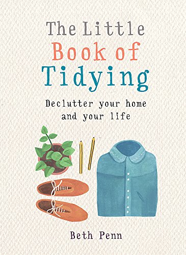 The Little Book of Tidying: Declutter your home and your life (MBS Little book of...) By Beth Penn (Author)
