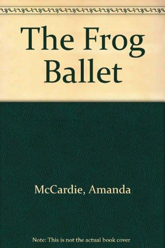 The Frog Ballet By Amanda McCardie