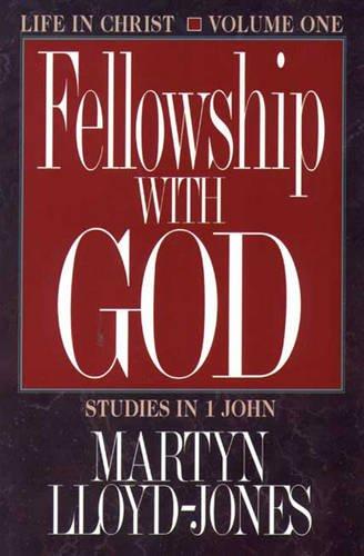 Fellowship with God By D. M. Lloyd-Jones