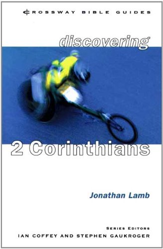 Discovering 2 Corinthians By Jonathan Lamb