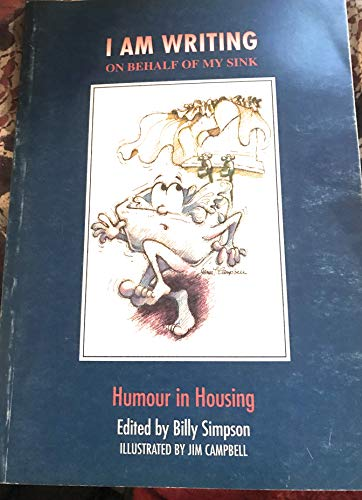 I am Writing on Behalf of My Sink: Humour in Housing by Billy Simpson
