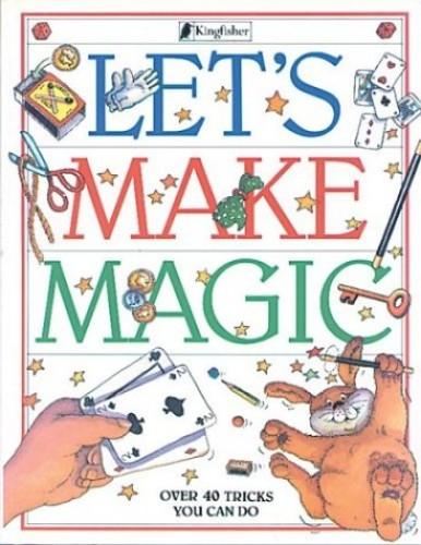 Let's Make Magic By Jon Day