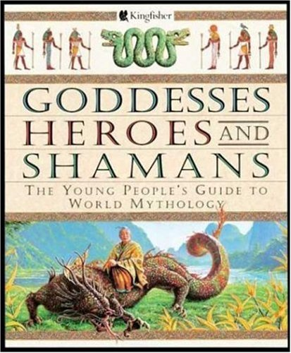Goddesses, Heroes, and Shamans By MR David Bellingham