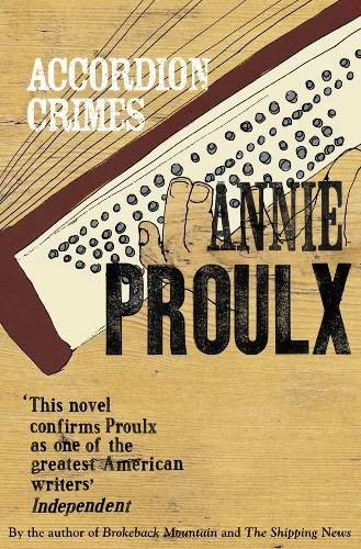 an overview of the novel accordion crimes by e annie proulx