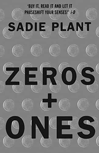 Zeros and Ones: Digital Women and the New Technoculture by Sadie Plant
