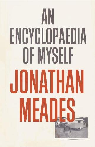 An Encyclopaedia of Myself By Jonathan Meades