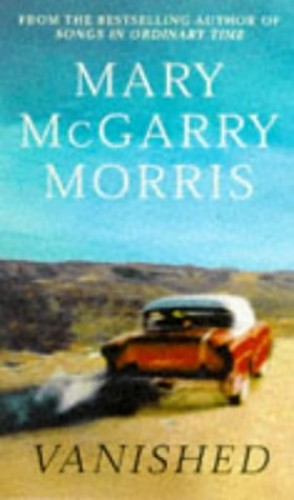 Vanished By Mary McGarry Morris