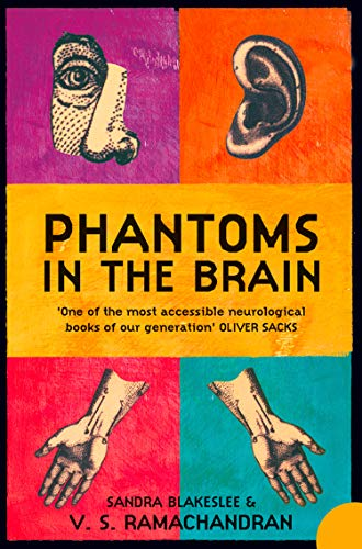 Phantoms in the Brain By V. S. Ramachandran