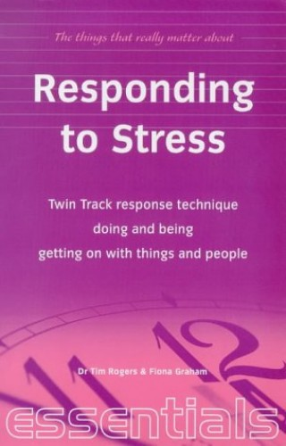 Responding to Stress By Tim Rogers