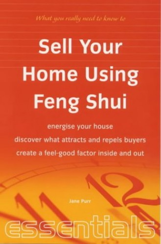 Sell Your Home Using Feng Shui By Jane Purr