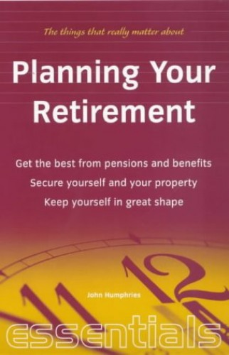 Planning Your Retirement By John Humphries