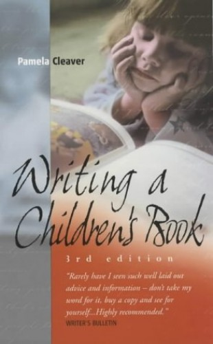 Writing a Children's Book By Pamela Cleaver