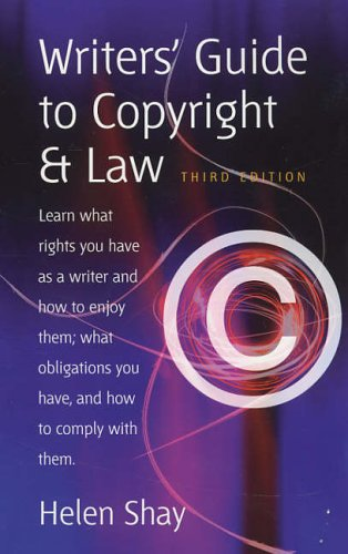 Writer's Guide to Copyright and Law By Helen Shay