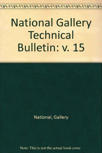 National Gallery Technical Bulletin: v. 15 By Volume editor Ashok Roy