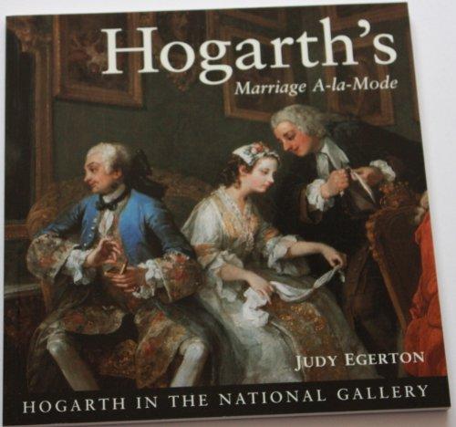 Hogarth's Marriage A-la-mode By Judy Egerton