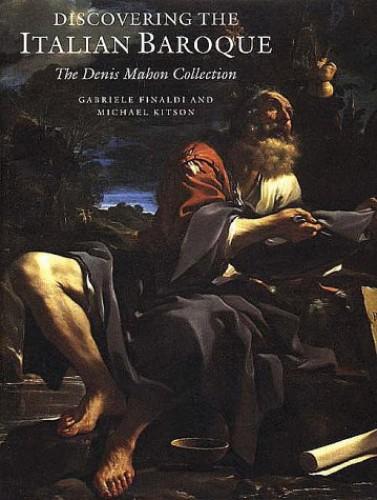 Discovering the Italian Baroque By Gabriele Finaldi
