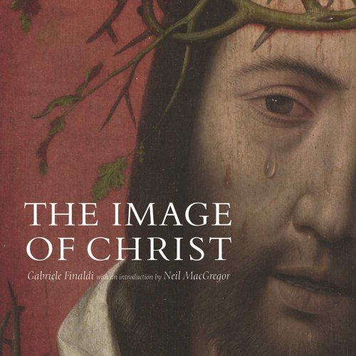 "The Image of Christ: Catalogue of the Exhibition ""Seeing Salvation"": 2000 by Gabriele Finaldi"
