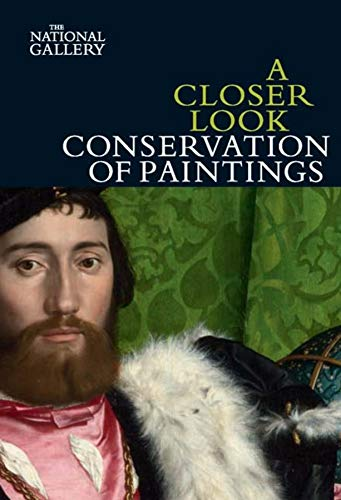 A Closer Look: Conservation of Paintings By David Bomford