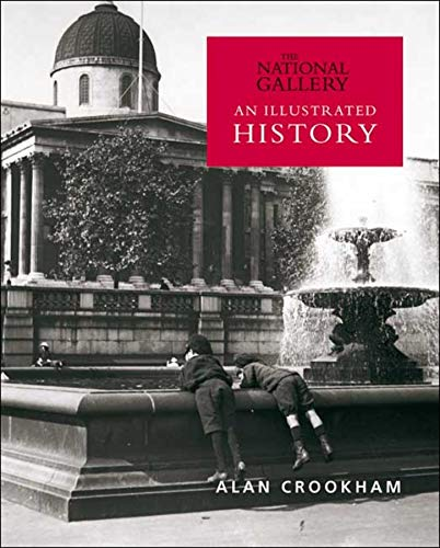 The National Gallery: An Illustrated History by Alan Crookham