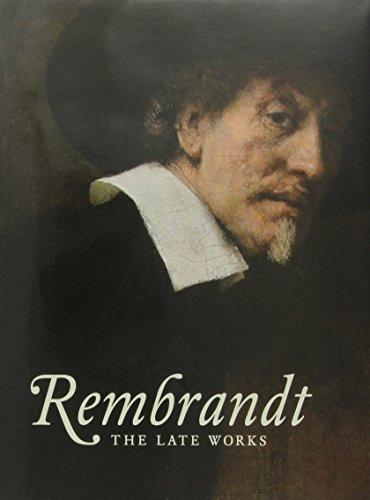 Rembrandt: The Late Works (National Gallery London) By Gregor J. M. Weber