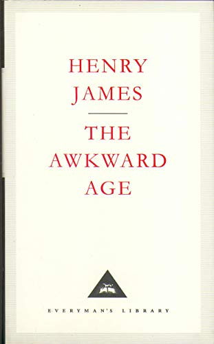The Awkward Age (Everyman's Library Classics) By Henry James