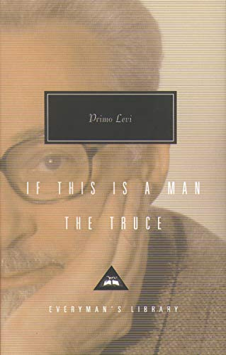 If This Is a Man, and The Truce (Everyman's Library Classics) By Primo Levi