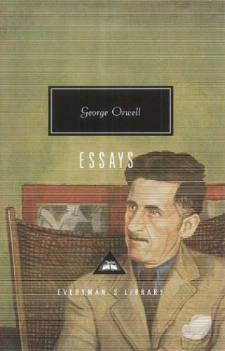 Essays (Everyman's Library classics) By George Orwell