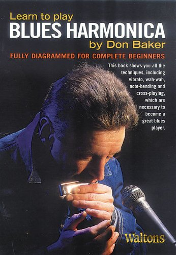 Learn to Play Blues Harmonica By Don Baker