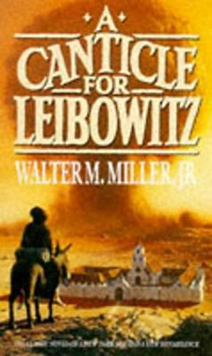 A Canticle For Leibowitz By Walter M. Miller, Jr