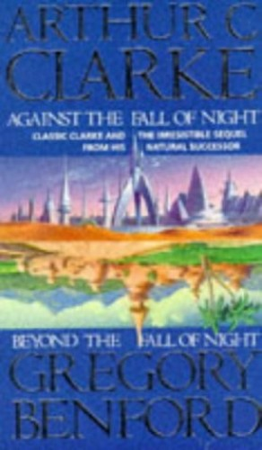 Against/Beyond The Fall Of Night By Gregory Benford