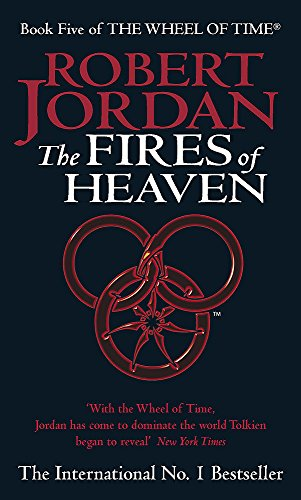 The Fires Of Heaven: Book 5 of the Wheel of Time: 5/12 By Robert Jordan