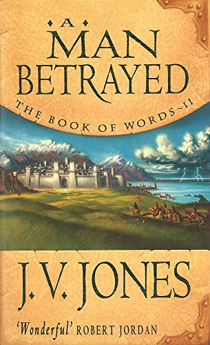 A Man Betrayed by J. V. Jones