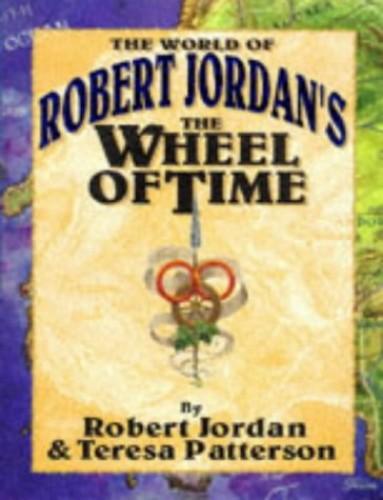 "The World of Robert Jordan's ""Wheel of Time"" by Robert Jordan"