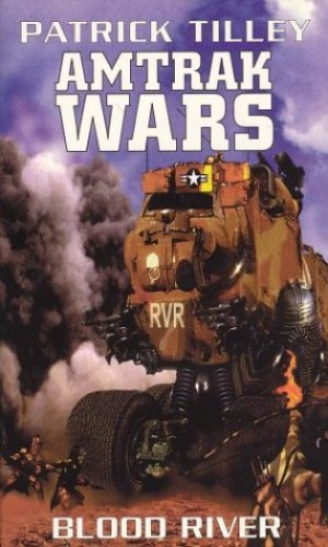 Amtrak Wars By Patrick Tilley