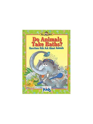 Do Animals Take Baths? By Neal Morris