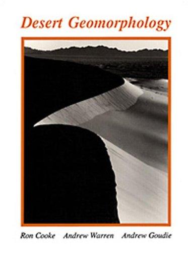 Desert Geomorphology By Ronald U. Cooke