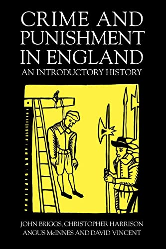 Crime And Punishment In England: An Introductory History By John Briggs