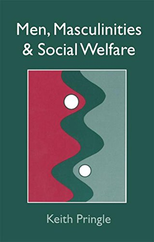 Men, Masculinity And Social Welfare By Keith Pringle