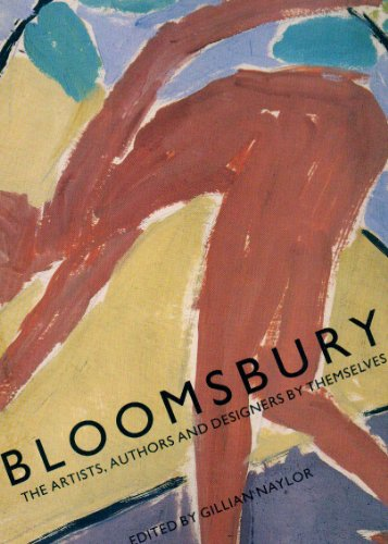 Bloomsbury: the artists, authors and designers by themselves By Gillian Naylor