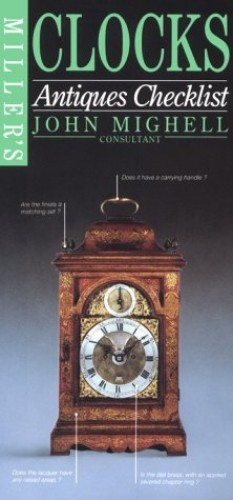 Clocks (Miller's Antiques Checklist) By John Mighell