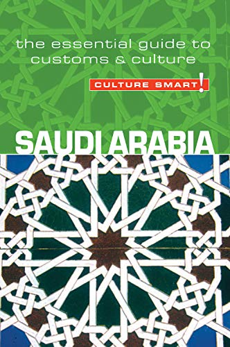 Saudi Arabia - Culture Smart!: The Essential Guide to Customs and Culture by Nicolas Buchele