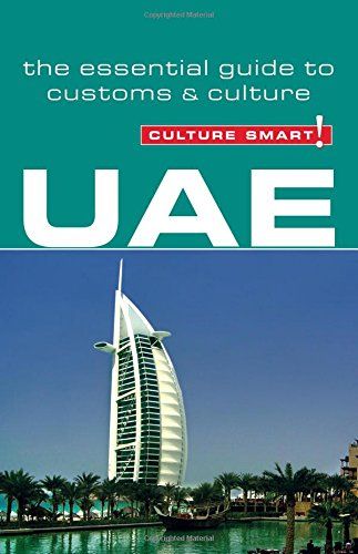 UAE - Culture Smart! The Essential Guide to Customs & Culture By John Walsh