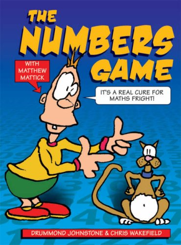 The Numbers Game: It's a Real Cure for Maths Fright! By Drummond Johnstone