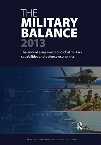 The Military Balance 2013 By The International Institute of Strategic Studies, (IISS)