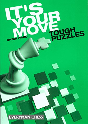 It's Your Move: Tough Puzzles By Chris Ward