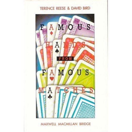 Famous Hands from Famous Matches (Maxwell Macmillan bridge series) By Terence Reese