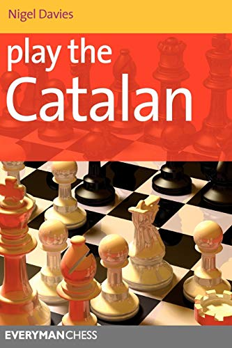 Play the Catalan By Nigel Davies