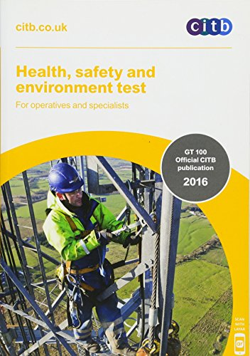 Health, Safety and Environment Test for Operatives and Specialists: GT 100/16 2016 By Citb