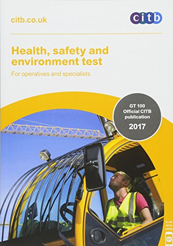 Health, Safety and Environment Test for Operatives and Specialists: GT 100/17: 2017 by